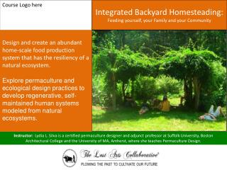 Integrated Backyard Homesteading: Feeding yourself, your Family and your Community