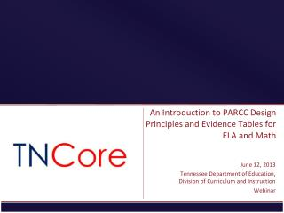 An Introduction to PARCC Design Principles and Evidence Tables for ELA and Math