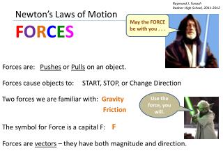 Newton's Laws of Motion  F O R C E S