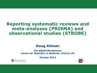 Reporting systematic reviews and  meta-analyses (PRISMA) and observational studies (STROBE)