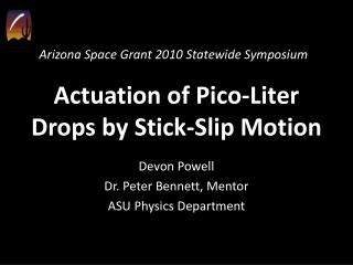 Actuation of Pico-Liter Drops by Stick-Slip Motion
