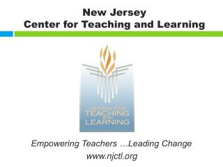 Empowering Teachers …Leading Change njctl