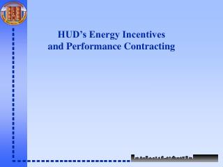 HUD's Energy Incentives and Performance Contracting