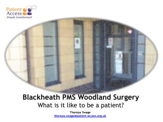 Blackheath  PMS Woodland Surgery What is it like to be a patient?