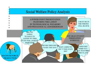 Social Welfare Policy Analysis