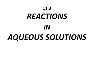11.3 REACTIONS  IN AQUEOUS SOLUTIONS