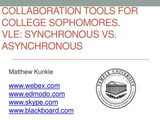 Collaboration Tools for College Sophomores.  VLE: Synchronous vs. Asynchronous