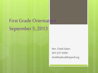 First Grade Orientation September 5, 2013