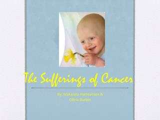 The Sufferings of Cancer