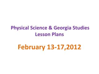 Physical Science & Georgia Studies  Lesson Plans