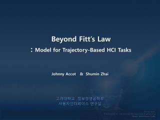 Beyond  Fitt's  Law  :  Model for Trajectory-Based HCI Tasks