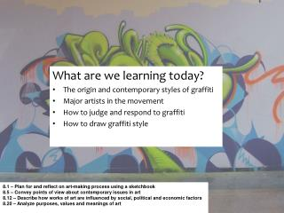 What are we learning today? The origin and contemporary styles of graffiti
