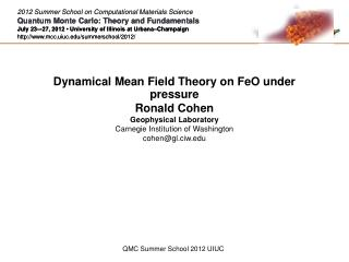 Dynamical Mean Field Theory on FeO under pressure Ronald Cohen Geophysical Laboratory