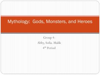 Mythology:  Gods, Monsters, and Heroes