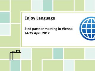 Enjoy Language 2:nd partner meeting in Vienna 24-25 April 2012