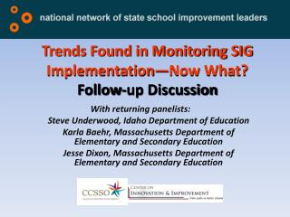 Trends Found in Monitoring SIG Implementation—Now What ? Follow-up Discussion