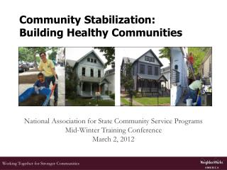 Community Stabilization:  Building Healthy Communities