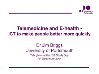 Telemedicine and E-health - ICT to make people better more quickly