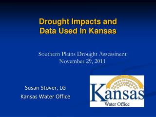 Drought Impacts and  Data Used in Kansas