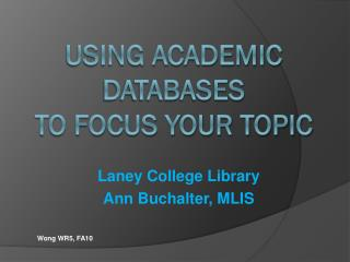 Using Academic Databases to Focus your topic