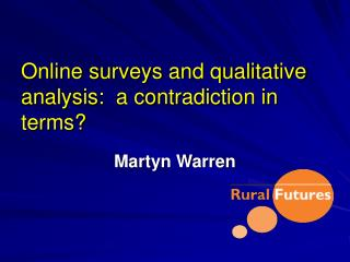 Online surveys and qualitative analysis:  a contradiction in terms