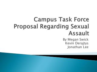 Campus Task Force Proposal Regarding  Sexual  Assault