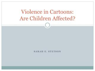 Violence in Cartoons:  Are Children Affected?