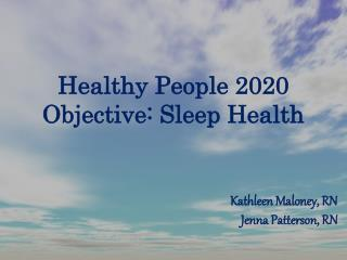 Healthy People 2020 Objective: Sleep Health