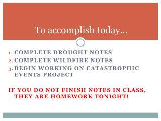 To accomplish today…