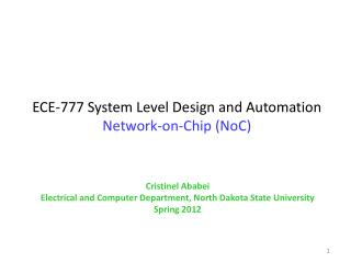 ECE-777 System Level Design and Automation Network-on-Chip ( NoC )