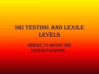 SRI Testing and Lexile Levels
