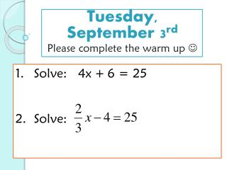 Tuesday, September 3 rd Please complete the warm up  