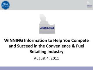 WINNING Information to Help You Compete and Succeed in the Convenience & Fuel Retailing Industry