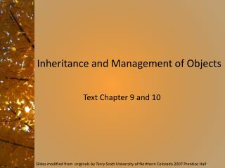 Slides modified from  originals by  Terry Scott University of Northern Colorado 2007 Prentice Hall