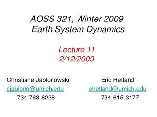 AOSS 321, Winter 2009 Earth System Dynamics Lecture 11 2/12/2009