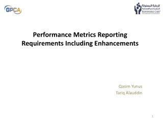 Performance Metrics Reporting Requirements Including Enhancements