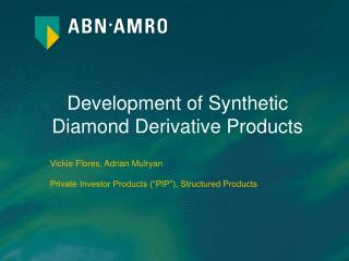 Development of Synthetic Diamond Derivative Products