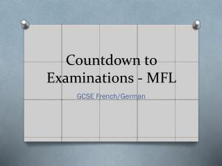 Countdown to Examinations - MFL