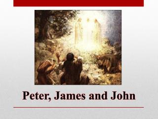 Peter, James and John