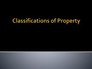 Classifications  of Property