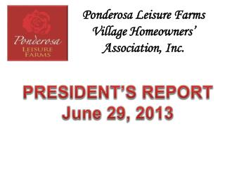 Ponderosa Leisure Farms Village Homeowners' Association, Inc.