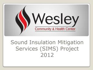 Sound Insulation Mitigation Services (SIMS)  Project 2012
