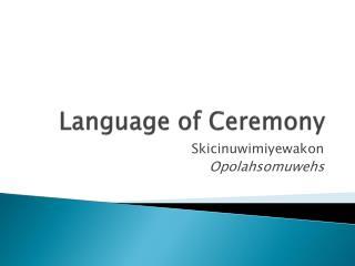 Language of Ceremony