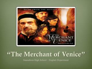"""The Merchant of Venice"""