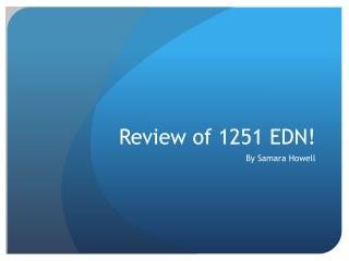 Review of 1251 EDN!