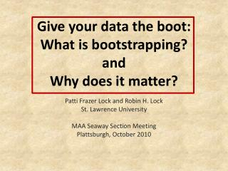 Give your data the boot:   What is bootstrapping?  and Why does it matter?