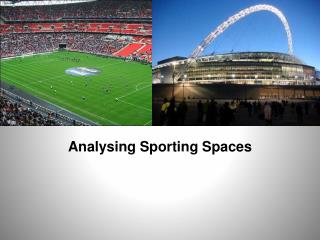 Analysing Sporting  Spaces