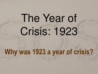 The Year of Crisis: 1923