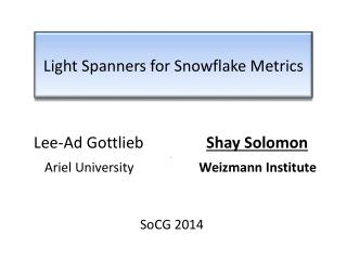 Light Spanners for Snowflake Metrics