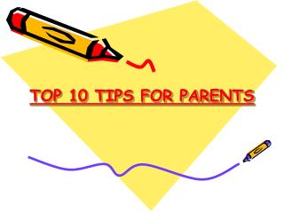 TOP 10 TIPS FOR PARENTS